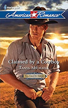 Claimed by a Cowboy - Book #1 of the Hill Country Heroes