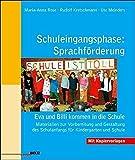 Schuleingangsphase: Sprachförderung. Eva und Billi kommen in die Schule. Materialien zur Vorbereitung des Schulanfangs für Kindergarten und Schule