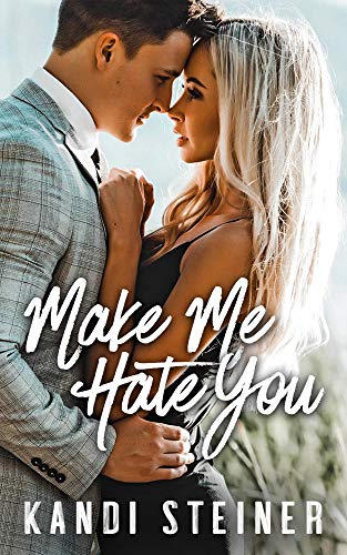 Make Me Hate You: A Best Friend's Brother Romance