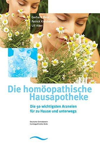 Die homöopathische Hausapotheke: Die wichtigsten Arzneien für zu Hause und unterwegs