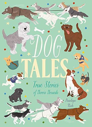 Dog Tales: True Stories of Heroic Hounds (English Edition)