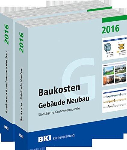 Kombipaket: BKI Baukosten Neubau 2016  Teil 1 und Teil 2: Statistische Kostenkennwerte für Gebäude und Bauelemente