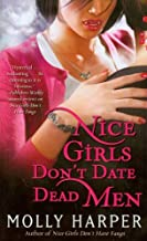 (Nice Girls Don't Date Dead Men (Half-Moon Hollow)) [By: Harper, Molly] [Aug, 2009]