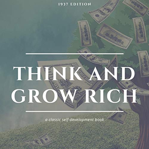 Think and Grow Rich     1937 Edition              By:                                                                                                                                 Napoleon Hill                               Narrated by:                                                                                                                                 Mark White                      Length: 10 hrs and 1 min     1 rating     Overall 5.0