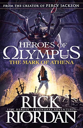 The Mark of Athena (Heroes of Olympus Book 3): Rick Riordan
