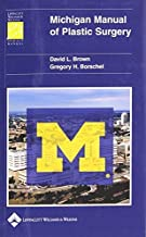 Michigan Manual of Plastic Surgery (Lippincott Manual Series (Formerly known as the Spiral Manual Series)) by LWW (2004-06-09)