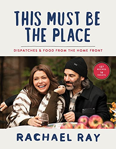 This Must Be the Place: Dispatches and Recipes from the Home F