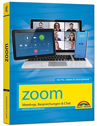 Zoom - Meetings, Besprechungen, Chat - Effizient im Team organisieren und arbeiten: Zusammenarbeit im Home Office und Büro - komplett in Farbe