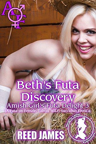Beth's Futa Discovery (Amish Girl's Futa Delight 3): (A Futa-on-Female, Taboo, MILF, Succubus Erotica)