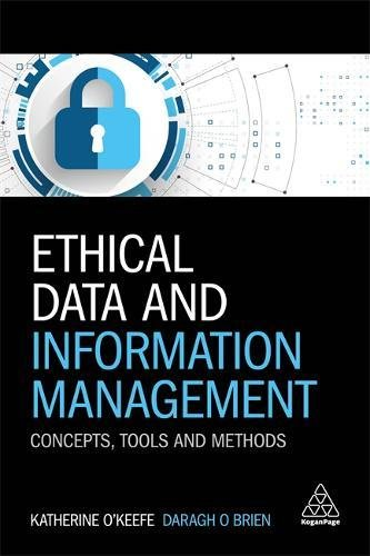 Download Ethical Data and Information Management: Concepts, Tools and Methods 0749482044