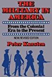 The Military in America: From the Colonial Era to the Present
