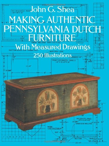 Price comparison product image Making Authentic Pennsylvania Dutch Furniture: With Measured Drawings (Dover Woodworking)