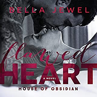 Flawed Heart     House of Obsidian Series #1              By:                                                                                                                                 Bella Jewel                               Narrated by:                                                                                                                                 Lidia Dornet,                                                                                        Roger Wayne                      Length: 5 hrs and 50 mins     5 ratings     Overall 5.0