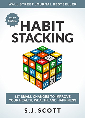 Amazon.com: Habit Stacking: 127 Small Changes to Improve Your Health, Wealth,  and Happiness eBook: Scott, S.J., Green, Jonathan: Kindle Store