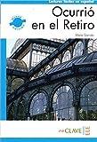 Ocurrió en el Retiro (B1) (Lecturas fáciles en español para adultos - nueva edición)