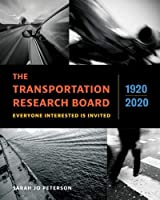 The Transportation Research Board, 1920-2020: Everyone Interested Is Invited