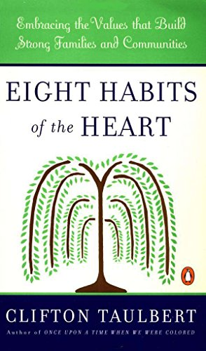 Eight Habits of the Heart: Embracing the Values that...