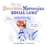 The 100 Unwritten Norwegian Social Laws (English Edition)