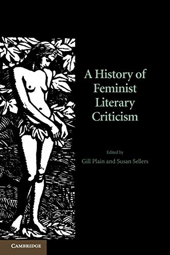 Compare Textbook Prices for A History of Feminist Literary Criticism Reprint Edition ISBN 9781107609471 by Plain, Gill