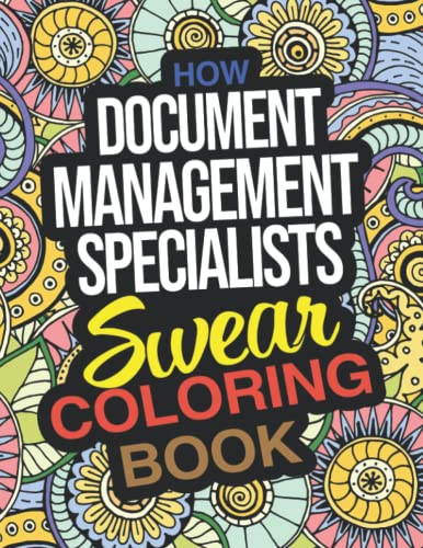 Compare Textbook Prices for How Document Management Specialists Swear Coloring Book: A Funny Holiday Christmas Gift For Document Management Specialists with Laugh Out Loud Coloring Pages For Stress Relief And Relaxation  ISBN 9798494927798 by Kara Mcgee