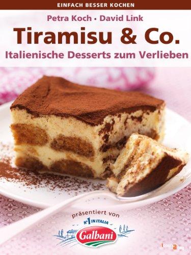 Tiramisu & Co. Italienische Desserts zum Verlieben (einfach besser kochen)