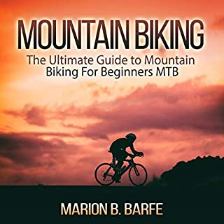 Mountain Biking     The Ultimate Guide to Mountain Biking for Beginners MTB              By:                                                                                                                                 Marion B. Barfe                               Narrated by:                                                                                                                                 Jesse Gross                      Length: 23 mins     Not rated yet     Overall 0.0