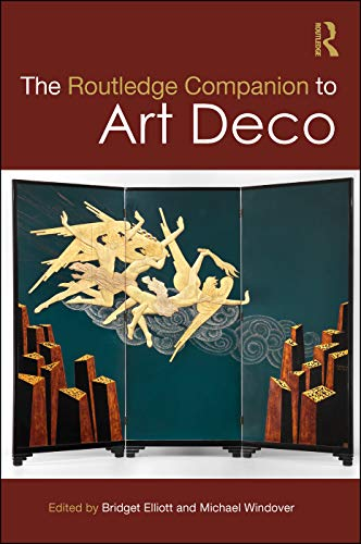 The Routledge Companion to Art Deco (Routledge Art History and Visual Studies Companions) (English Edition)