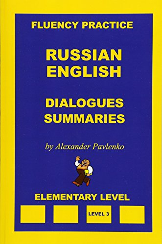 Russian-English, Dialogues and Summaries, Elementary Level (Fluency Practice) (Volume 3)