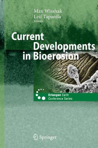 Current Developments in Bioerosion (Erlangen Earth Conference Series)