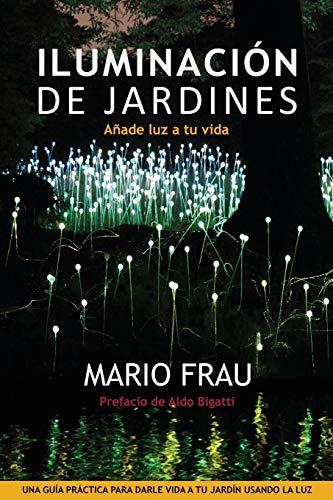 Iluminacion de Jardines: Anade luz a tu vida: Añade luz a tu vida