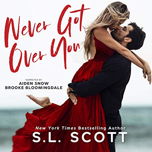 Never Got Over You Audiobook By S.L. Scott cover art