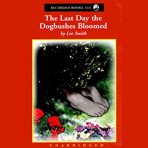 The Last Day the Dogbushes Bloomed audiobook cover art