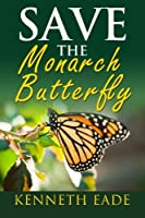 Save the Monarch Butterfly 1512334901 Book Cover