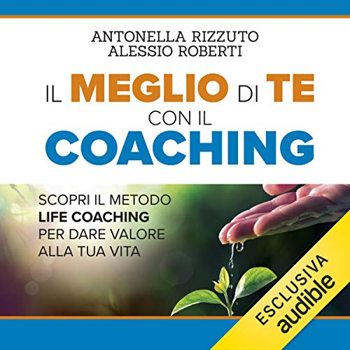 Il meglio di te con il Coaching                   By:                                                                                                                                 Antonella Rizzuto,                                                                                        Alessio Roberti                               Narrated by:                                                                                                                                 Anna Radici                      Length: 2 hrs and 15 mins     Not rated yet     Overall 0.0