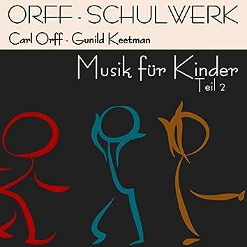 Orff-Schulwerk: Musik Für Kinder teil 2