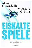 Expert Marketplace -  Marc Girardelli  - Eiskalte Spiele: Kriminalroman