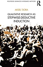Qualitative Research as Stepwise-Deductive Induction (Routledge Advances in Research Methods)