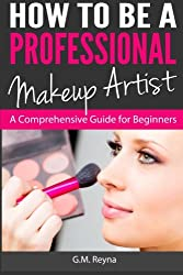 in budget affordable How to Become a Professional Makeup Artist: A Comprehensive Beginner's Guide