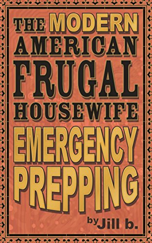 The Modern American Frugal Housewife Book #4: Emergency Prepping (English Edition)
