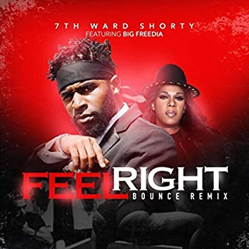 Feel Right Bounce (Remix) [feat. Big Freedia]