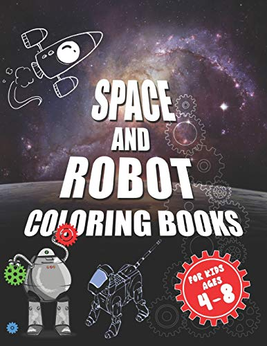 Space and robot coloring books for kids ages 4-8: The best coloring activity book about space and robots for kids