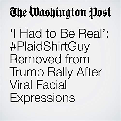 'I Had to Be Real': #PlaidShirtGuy Removed from Trump Rally After Viral Facial Expressions copertina
