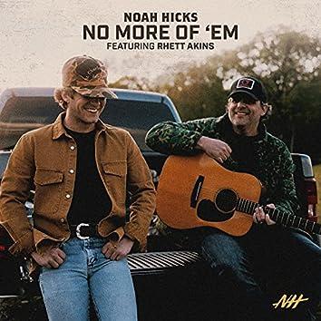 No More of 'Em