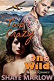 Two Crazy, One Wild: An Alaskan Romantic Adventure