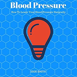 Blood Pressure: How to Lower Your Blood Pressure Naturally cover art