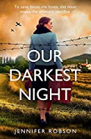 Our Darkest Night: A powerfully moving story of love and sacrifice in World War Two Italy