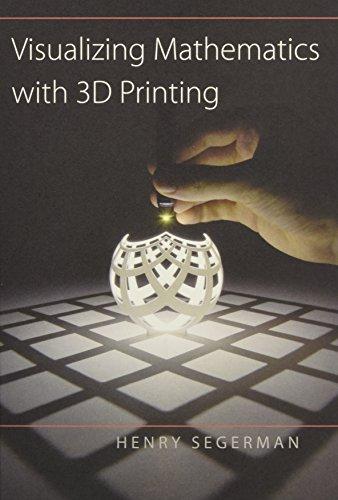 Segerman, H: Visualizing Mathematics with 3D Printing