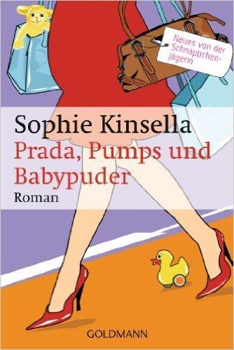 Prada, Pumps und Babypuder: Ein Shopaholic-Roman 5 (Schnäppchenjägerin Rebecca Bloomwood, Band 5) ( 1. Oktober 2007 )