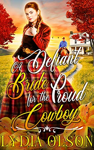 A Defiant Bride for the Proud Cowboy: A Western Historical Romance Book