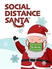 Social Distance Santa : Social Distancing During the Holidays (Social Distance King Book 3)